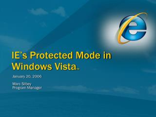 IE s Protected Mode in Windows VistaTM
