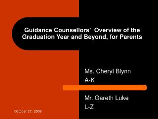Guidance Counsellors'  Overview of the Graduation Year and Beyond, for Parents