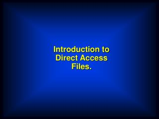 Introduction to Direct Access Files.