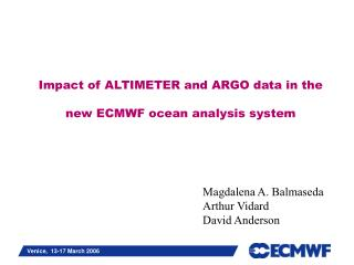 Impact of ALTIMETER and ARGO data in the  new ECMWF ocean analysis system