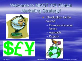 Welcome to MKGT 376:Global Marketing Strategy