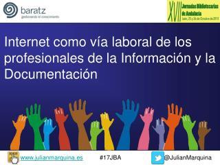 Internet como vía laboral de los profesionales de la Información y la Documentación