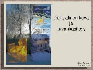 Digitaalinen kuva ja kuvankäsittely