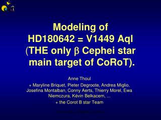 Modeling of  HD180642 =  V1449 Aql ( THE only  ?  Cephei star   main target of CoRoT).