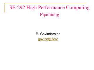 SE-292 High Performance Computing Pipelining