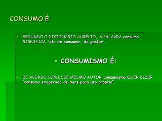 CONSUMO �: