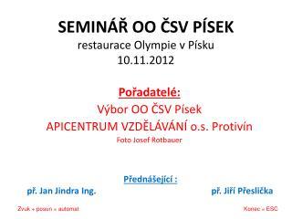 SEMINÁŘ OO ČSV PÍSEK restaurace Olympie v Písku 10.11.2012