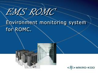 EMS  ROMC Environment monitoring system for ROMC.