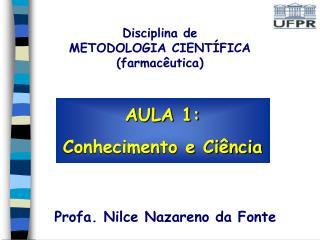AULA 1: Conhecimento e Ciência