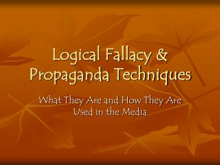 Logical Fallacy  Propaganda Techniques