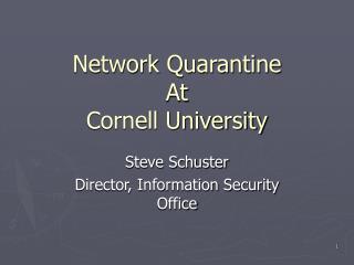 Network Quarantine At Cornell University