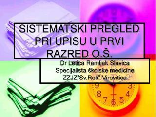 SISTEMATSKI PREGLED PRI UPISU U PRVI RAZRED O.Š.