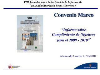 """Convenio Marco """"Informe sobre Cumplimiento de Objetivos para el 2009 - 2010 """""""