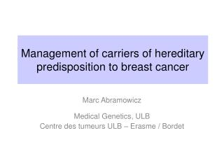 Management of carriers of hereditary predisposition to breast cancer