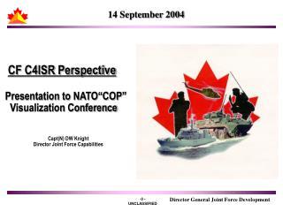 "CF C4ISR Perspective Presentation to NATO""COP""   Visualization Conference"