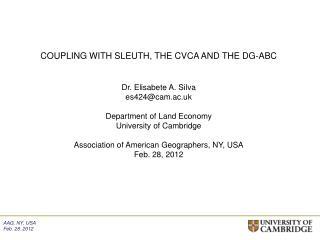 COUPLING WITH SLEUTH, THE CVCA AND THE DG-ABC Dr. Elisabete A. Silva es424@cam.ac.uk