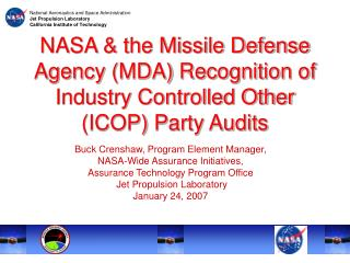 Buck Crenshaw, Program Element Manager,  NASA-Wide Assurance Initiatives,  Assurance Technology Program Office  Jet Prop