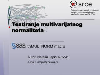 Testiranje  multivari j at nog  normalit eta