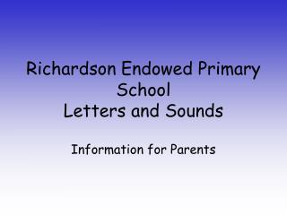 Richardson Endowed Primary School Letters and Sounds