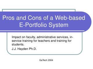 Pros and Cons of a Web-based E-Portfolio System
