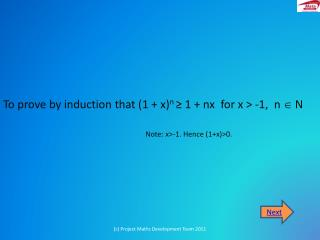 To prove by induction that (1 + x) n  ≥ 1 +  nx   for x > -1,  n   N
