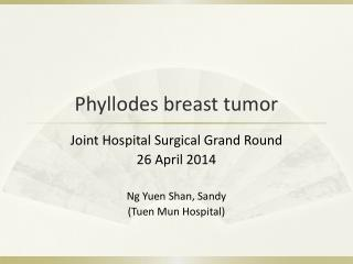 Phyllodes breast tumor