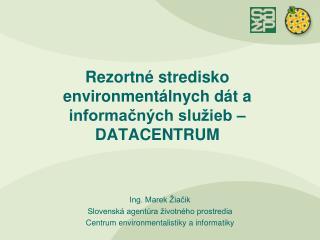 Rezortné stredisko environmentálnych dát a informačných služieb – DATACENTRUM