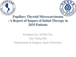 Papillary Thyroid  Microcarcinoma : A Report of Impact of Initial Therapy in 2035 Patients