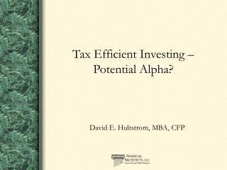 Tax Efficient Investing –  Potential Alpha?