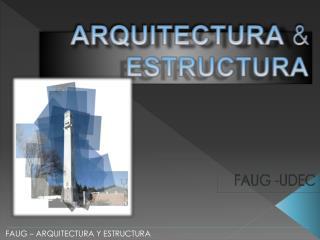 ARQUITECTURA & ESTRUCTURA