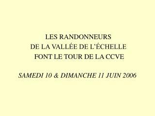 LES RANDONNEURS  DE LA VALLÉE DE L'ÉCHELLE  FONT LE TOUR DE LA CCVE