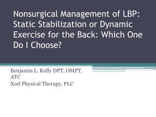 Benjamin L. Kolly DPT, OMPT, ATC Xcel Physical Therapy, PLC