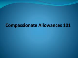 Compassionate Allowances 101