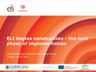 ELI begins construction - the next phase of implementation