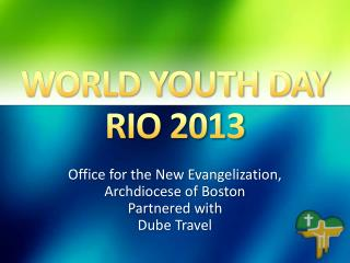 WORLD YOUTH DAY RIO 2013