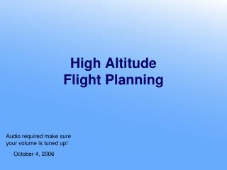 High Altitude Flight Planning