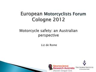 European  Motorcyclists Forum Cologne 2012 Motorcycle safety: an Australian perspective