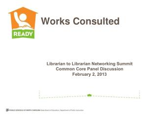 Librarian to Librarian Networking Summit Common Core Panel Discussion February 2, 2013