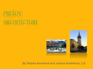 PREŠOV: ARCHITECTURE
