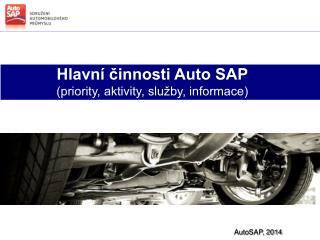 Hlavn� ?innosti Auto SAP (priority, aktivity, slu�by, informace)
