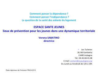 Les Tuileries  18, Bd Gambetta 13400 Aubagne Tél.: 04.42.84.41.08 E-mail:  contact@esjaubagne