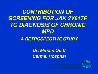 CONTRIBUTION OF SCREENING FOR JAK 2V617F TO DIAGNOSIS OF CHRONIC MPD