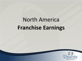 North America Franchise Earnings