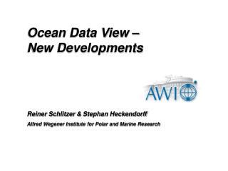 Reiner Schlitzer &  Stephan Heckendorff Alfred Wegener Institute for Polar and Marine Research