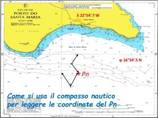 Come si usa il compasso nautico per leggere le coordinate del  Pn