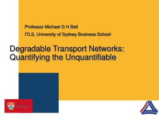 Degradable Transport Networks:  Quantifying the Unquantifiable