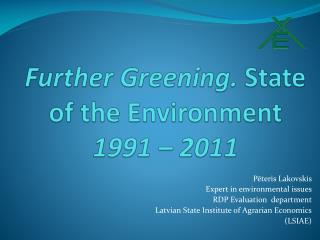Further Greening .  State of the Environment   1991 – 2011
