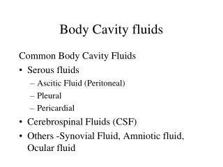 Body Cavity fluids