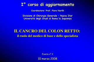 IL CANCRO DEL COLON RETTO: il ruolo del medico di base e dello specialista