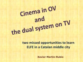 Cinema in OV  and  the dual system on TV